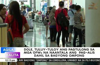 DOLE, tuluy-tuloy ang pagtulong sa mga OFW na naantala ang pag-alis dahil sa bagyong Ompong